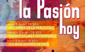 Ciclo de charlas (2, 3 y 4 de abril). Vivir la Pasión hoy